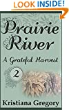 Prairie River #2: A Grateful Harvest