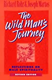 The Wild Man's Journey: Reflections on Male Spirituality (0867162791) by Rohr, Richard