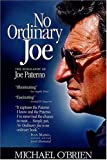No Ordinary Joe: The Biography of Joe Paterno (1558537155) by O'Brien, Michael