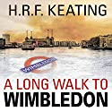 A Long Walk to Wimbledon (       UNABRIDGED) by H.R.F. Keating Narrated by Stephen Thorne