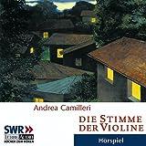 "Die Stimme der Violine: SWR H�rspiel.  H�rspiel des SWRvon ""Andrea Camilleri"""