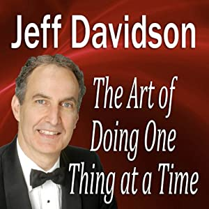The Art of Doing One Thing at a Time | [Jeff Davidson]