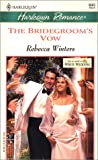 THE BRIDEGROOM'S VOW (WHITE WEDDINGS) (Romance, 3693)
