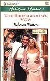 THE BRIDEGROOM'S VOW (WHITE WEDDINGS) (Romance, 3693)