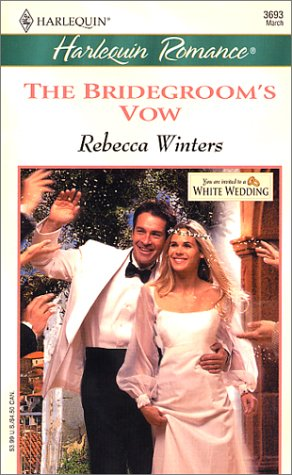 THE BRIDEGROOM'S VOW (WHITE WEDDINGS) (Harlequin Romance)
