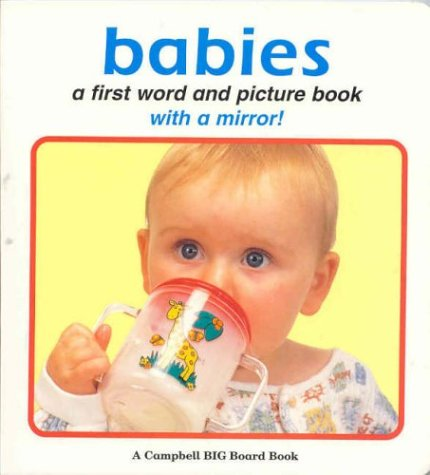 Babies: A First Word and Picture Book with a Mirror! (A Campbell BIG Board Book)