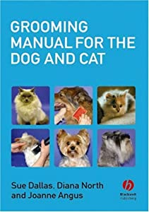 Grooming Manual For The Dog And Cat from Wiley-Blackwell