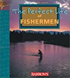 The Perfect Life of Fishermen