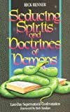 Seducing Spirits and Doctrines of Demons: Last-Day Supernatural Confrontation (1880089076) by Renner, Rick