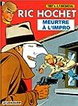 Ric Hochet 53 Meurtre � l'Impro