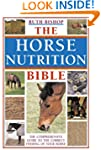 The Horse Nutrition Bible: The Compre...
