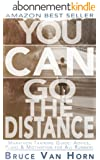 You CAN Go the Distance! Marathon Training Guide: Advice, Plans & Motivation for All Runners (English Edition)