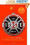The Disaster Artist: My Life Inside t...