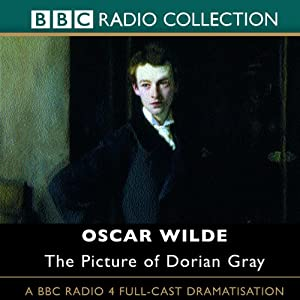 The Picture of Dorian Gray (Dramatised) | [Oscar Wilde, Jamie Glover]
