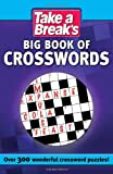 Take a Break Take a Break's Big Book of Crosswords: Over 300 Wicked Crossword Puzzles! (Take a Breaks Crosswords)
