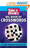 Take a Break's Big Book of Crosswords: Over 300 Wicked Crossword Puzzles! (Take a Breaks Crosswords)