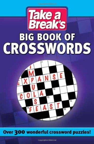 Take a Break's Big Book of Crosswords: Over 300 Wicked Crossword Puzzles! (Take a Breaks Crosswords)