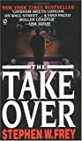 The Takeover (0451184785) by Stephen W. Frey