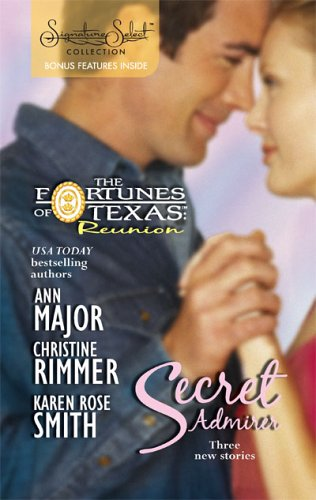 Secret Admirer: Secret Kisses Hidden Hearts Dream Marriage (Signature Select Collection), ANN MAJOR, CHRISTINE RIMMER, KAREN ROSE SMITH