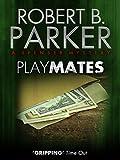 Playmates (A Spenser Mystery)