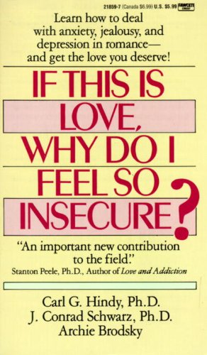 If This Is Love, Why Do I Feel So Insecure?: Learn How to Deal With Anxiety, Jealousy, and Depression in Romance--and Get the Love You Deserve!