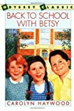 Back to School with Betsy (Odyssey Classics (Odyssey Classics)) (0152055150) by Haywood, Carolyn