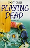 Playing Dead (Point Crime) (0590191764) by Bennett, Jill