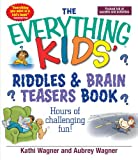 The Everything Kids Riddles and Brain Teasers Book: Hours of Challenging Fun