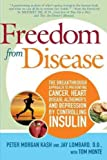 img - for Freedom from Disease: The Breakthrough Approach to Preventing Cancer, Heart Dise book / textbook / text book