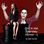 Girl in the Rearview Mirror - Part 3