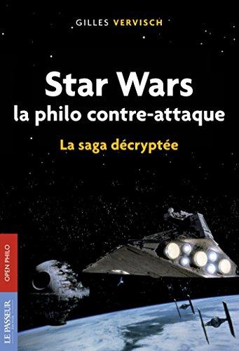 Star Wars, la philo contre-attaque: La saga décryptée