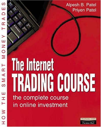 Internet Trading Course: The complete course in online investment