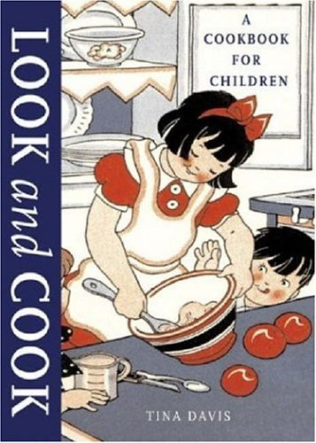 Look and Cook: A Cookbook for Children by Tina Davis