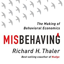 Misbehaving: The Making of Behavioral Economics | Livre audio Auteur(s) : Richard Thaler Narrateur(s) : L. J. Ganser