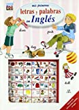 Mis primeras letras y palabras en ingles/ My First Letters and Words in English (Spanish Edition) (8466214801) by Equipo Editorial