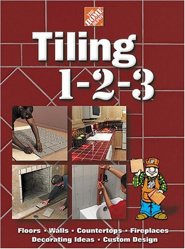 Tiling 1-2-3 (Home Depot ... 1-2-3), The Home Depot