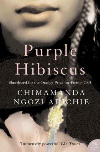 Chimamanda Ngozi Adichie - Purple Hibiscus (P.S.)