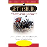 Gettysburg: A Novel of the Civil War (       UNABRIDGED) by Newt Gingrich, William R. Forstchen Narrated by Tom Stechschulte