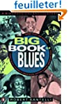 The Big Book of Blues: A Biographical...