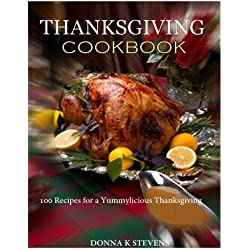 THANKSGIVING COOKBOOK 100 Recipes for a Yummylicious Thanksgiving