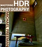 Mastering HDR Photography: Combining Technology and Artistry to Create High Dynamic Range Images