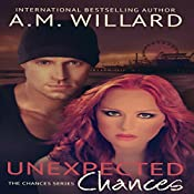 Unexpected Chances: Chances Series, Book 1 | A. M. Willard
