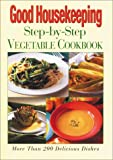 img - for The Good Housekeeping Step-by-Step Vegetable Cookbook book / textbook / text book