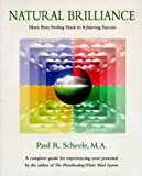 Natural Brilliance: Move from Feeling Stuck to Achieving Success (0925480517) by Scheele, Paul R.