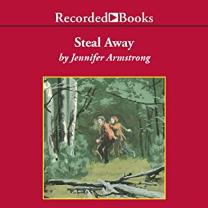 Steal Away | [Jennifer Armstrong]
