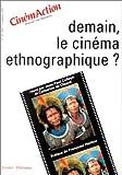 echange, troc Jean-Paul Colleyn, Catherine de Clippel - Demain, le cinéma ethnographique?