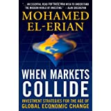 When Markets Collide: Investment Strategies for the Age of Global Economic Changepar Mohamed A. El-Erian