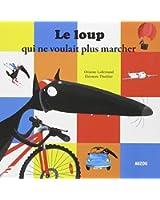 """LE LOUP QUI NE VOULAIT PLUS MARCHER (Collection """"""""Mes p'tits albums"""""""")"""