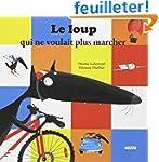 LE LOUP QUI NE VOULAIT PLUS MARCHER (...