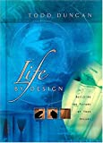 Life By Design Building The Future Of Your Dreams (0849995884) by Duncan, Todd